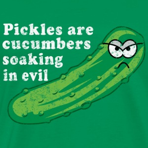 Pickles are cucumbers soaking in evil T-Shirts - Men's Premium T-Shirt