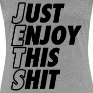 Design ~ Just Enjoy This Shit Jets Women's T-Shirts