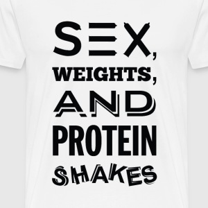 Sex, Weights and Protein Shakes T-Shirts - Men's Premium T-Shirt