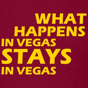 what happens in vegas ... T-Shirts - Men's T-Shirt