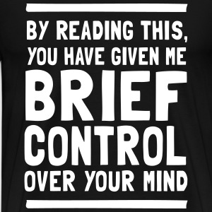Brief Control Over Your Mind T-Shirts - Men's Premium T-Shirt