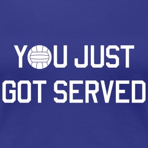 Volleyball. You got served Women's T-Shirts - Women's Premium T-Shirt