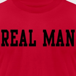 Real Man T-Shirts - Men's T-Shirt by American Apparel