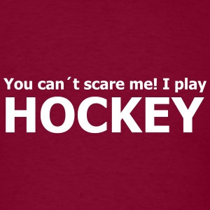 you can´t scare me! I play hockey T-Shirts - Men's T-Shirt