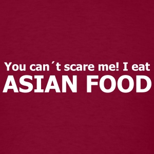 you can´t scare me! I eat asian food T-Shirts - Men's T-Shirt