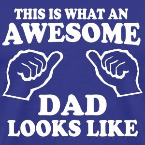 This is what an awesome dad looks like T-Shirts - Men's Premium T-Shirt