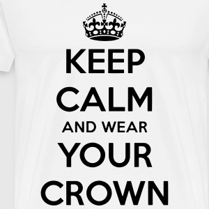 Keep Calm And Wear Your Crown Tee - Men's Premium T-Shirt
