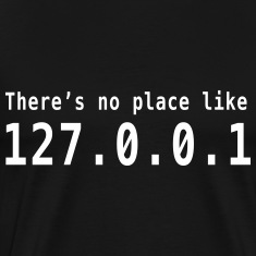 There's no place like 127.0.0.1 T-Shirts