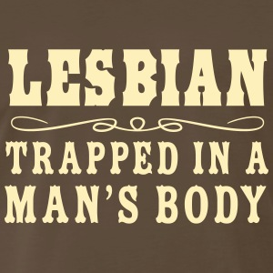 Lesbian Trapped in a Man's Body T-Shirts - Men's Premium T-Shirt