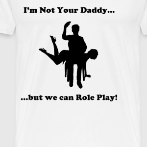 Not Your Daddy -3 - Men's Premium T-Shirt