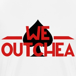 We OUTCHEA - Men's Premium T-Shirt