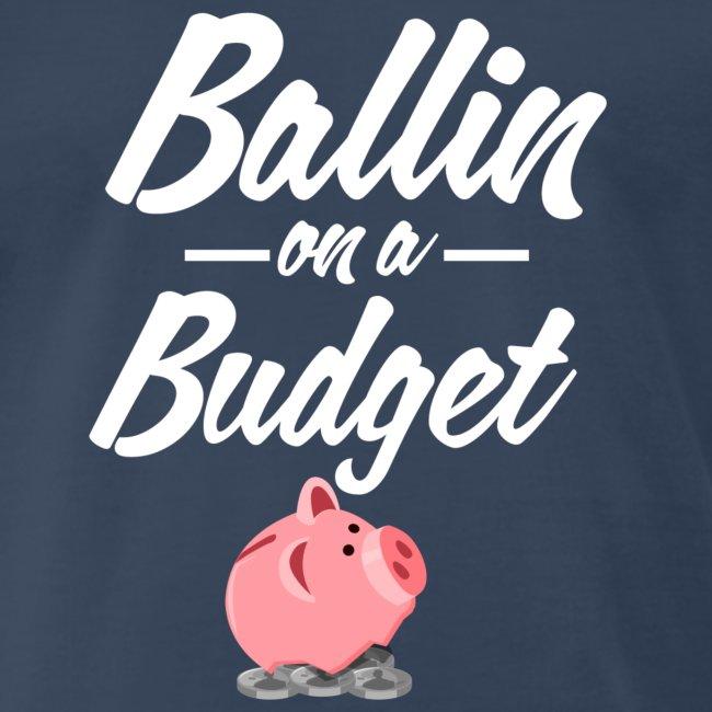 Ballin Ona Budget 3Xl-4XL T-shirt