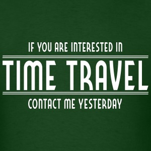 Interested in Time Travel T-Shirts - Men's T-Shirt
