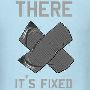 There. It's Fixed Duct Tape T-Shirts - Men's T-Shirt