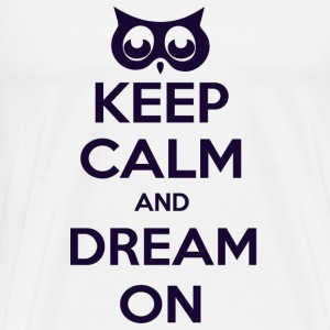 Keep Calm And Dream On Men's Tee - Men's Premium T-Shirt
