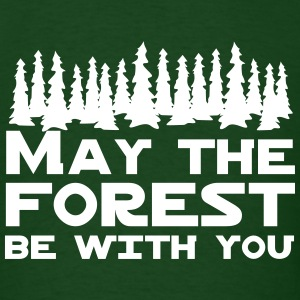 May the forest be with you T-Shirts - Men's T-Shirt