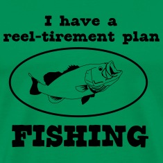 Fishing Reel-Tirement Plan T-Shirts