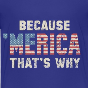 Because 'Merica - Kids' Premium T-Shirt