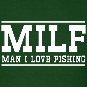 MILF. Man I love fishing T-Shirts - Men's T-Shirt