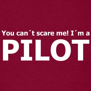 you can´t scare me! I´m a pilot T-Shirts - Men's T-Shirt