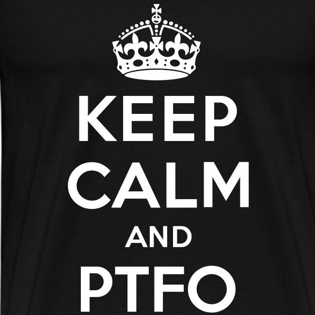 Keep Calm and PTFO (Black)