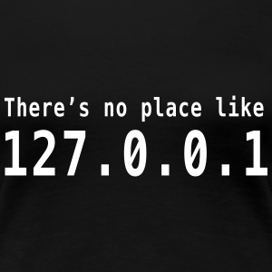 There's no place like 127.0.0.1 Women's T-Shirts - Women's Premium T-Shirt