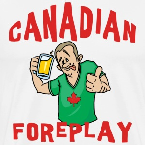 Canadian Foreplay T-Shirt - Men's Premium T-Shirt