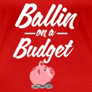 Design ~ Ballin Ona Budget Plus size T-Shirt