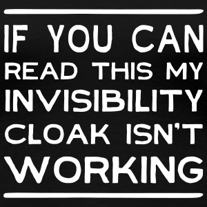 Invisibility cloak isn't working Women's T-Shirts - Women's Premium T-Shirt