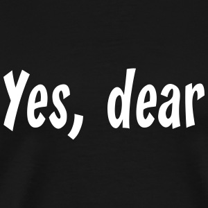 Yes Dear T-Shirts - Men's Premium T-Shirt