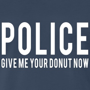 Police Give me Your Donut T-Shirts - Men's Premium T-Shirt