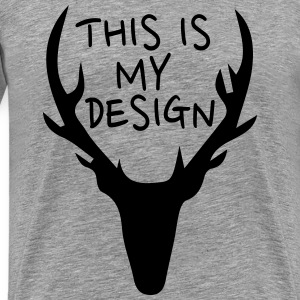 this is my design T-Shirts - Men's Premium T-Shirt
