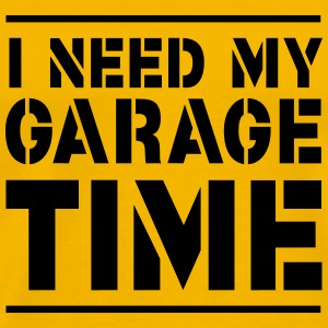 I need my garage time T-Shirts - Men's Premium T-Shirt