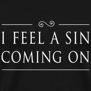 I Feel a Sin Coming On T-Shirts - Men's Premium T-Shirt