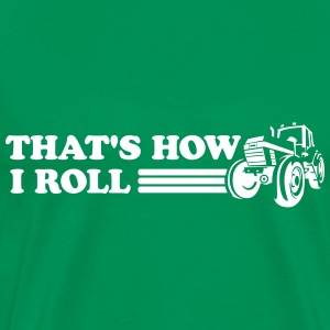 Farmers. How I roll T-Shirts - Men's Premium T-Shirt