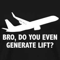Bro, Do You Even Generate Lift?