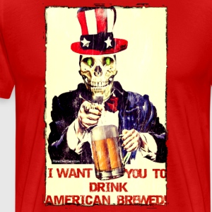 I Want You To Drink American Brewed Men's 3XL/4XL  - Men's Premium T-Shirt