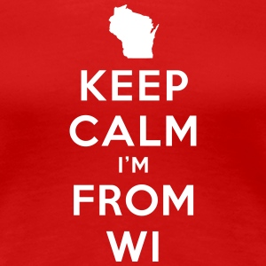 KEEP CALM I'M FROM WISCONSIN Women's T-Shirts - Women's Premium T-Shirt