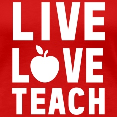 Live Love Teach Women's T-Shirts