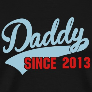 daddy since - your own text T-Shirts - Men's Premium T-Shirt