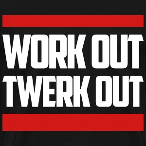 Work Out Twerk Out T-Shirts - Men's Premium T-Shirt