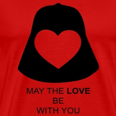 May the love be with you T-Shirts