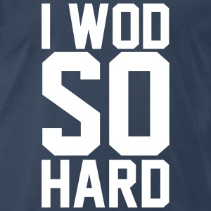 I WOD SO HARD - Men's Premium T-Shirt