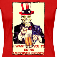 Design ~ I Want You To Drink American Brewed Women's Plus Size T-Shirt