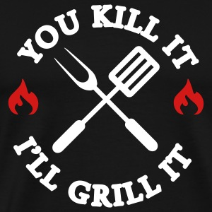 You kill it - I'll grill it T-Shirts - Men's Premium T-Shirt
