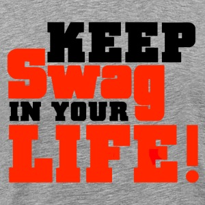 Keep Swag In Your Life Tee - Men's Premium T-Shirt