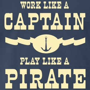 Work like a captain play like a pirate T-Shirts - Men's Premium T-Shirt