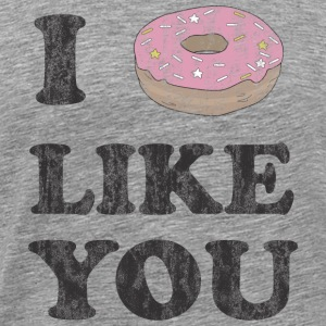 I donut like you T-Shirts - Men's Premium T-Shirt