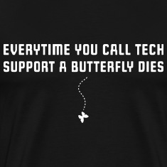Call Tech Support a Butterfly Dies T-Shirts