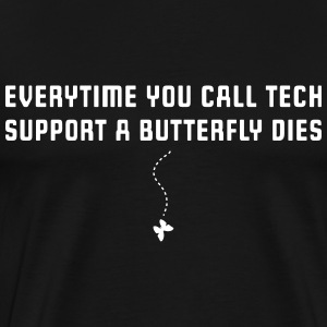 Call Tech Support a Butterfly Dies T-Shirts - Men's Premium T-Shirt